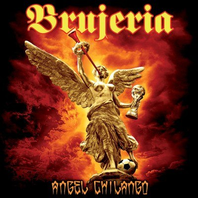 Brujeria - Angel Chilango (EP) (2014) - Página 3 Cover38