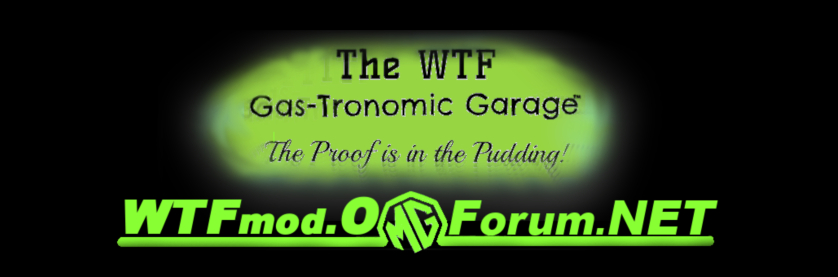 The Gas-Tronomic Garage - The WTF MOD