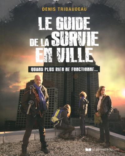 [livre] le guide de la survie en ville (Denis Tribaudeau) 97827010