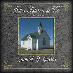 Samuel B. Quiros - Himnos, Bellas palabras de vida - D y P Himnos10