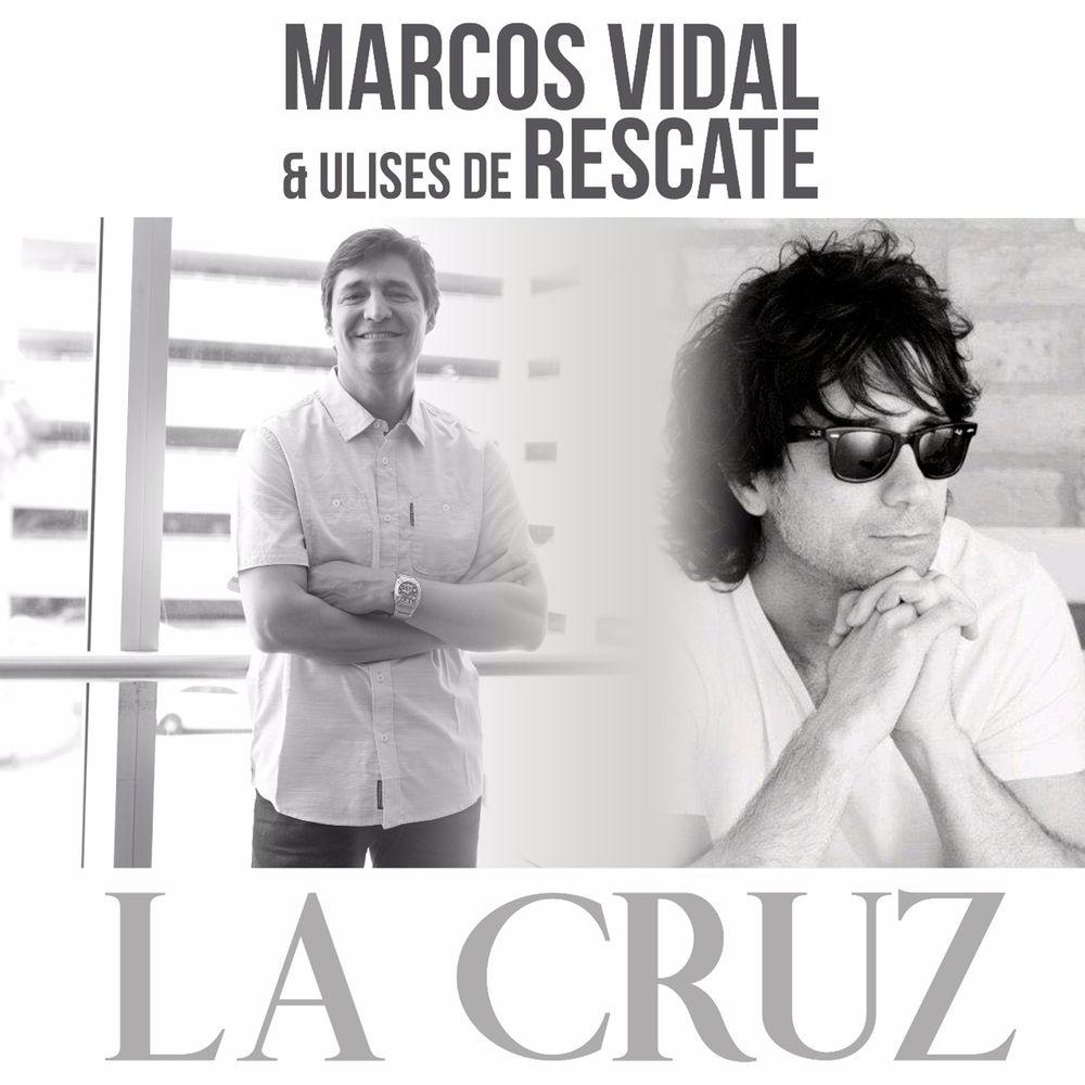 Marcos Vidal - La Cruz (Feat. Ulises De Rescate) (Single) Marcos11