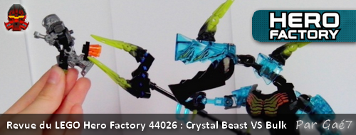 [Revue] Hero Factory 44026 : Crystal Beast vs Bulk Actucr13