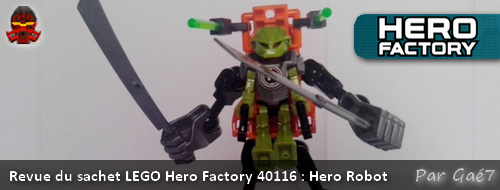[Revue] Hero Factory 40116 : Hero Robot  Actuhe10
