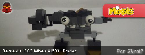 [Revue] LEGO Mixels 41503 : Krader Actukr10