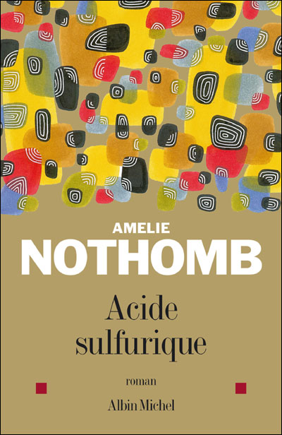 ACIDE SULFURIQUE d'Amélie Nothomb 97822210