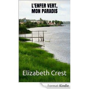 [Crest, Elizabeth] L'enfer vert, mon paradis 51cswi10