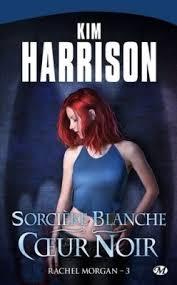 Harrison Kim - Sorcière blanche, coeur noir - Les Aventures de Rachel Morgan T3 Coeur11