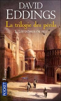 David Eddings - Les dômes de feu - La Trilogie des Périls T1 Cvt_la11