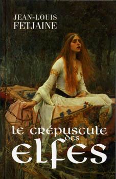 Fetjaine Jean-Louis - Le crépuscule des elfes - La trilogie des elfes T1 Elfe10