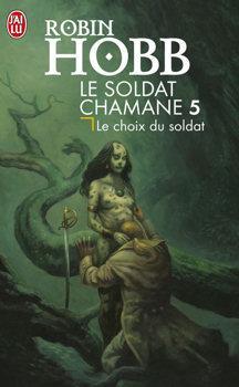 Hobb Robin - Le choix du soldat - Le Soldat Chamane tome 5 (spoiler) Soldat10