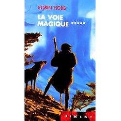 Robin Hobb - la voie magique - l'assassin royal T5 Voie10