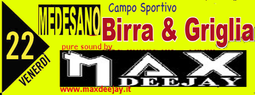 MEDESANO (PR):40 ORE DI BIRRA,GRIGLIA & MAX DEEJAY Medesa10