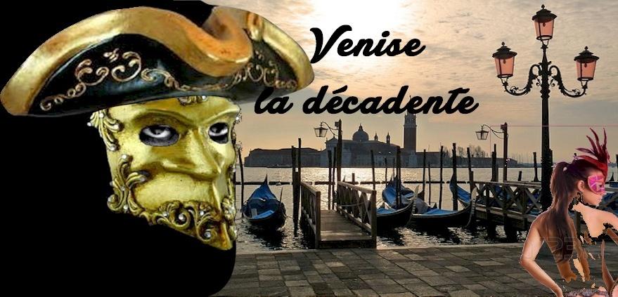 Venise la décadente