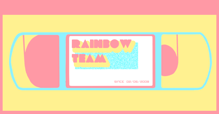 BIENVENUE SUR LE FORUM DE LA RAINBOW TEAM