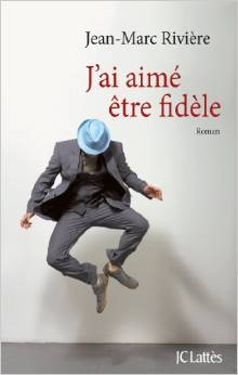 [Rivière, Jean-Marc] J'ai aimé être fidèle Fidele10