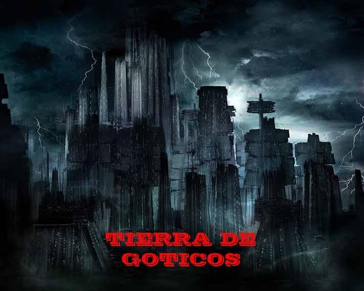Tierra de goticos