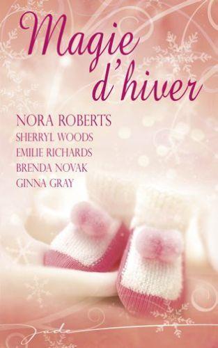 ROBERTS Nora, WOODS Sherryl , RICHARD Emilie  -  Magie d'hiver 35708510