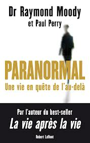MOODY Raymond, PERRY Paul - Paranormal : une vie en quête de l'au-delà Images12