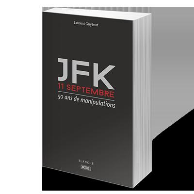 JFK/11septembre: 50 ans de manipulations: L.Guyénot. Jfk10