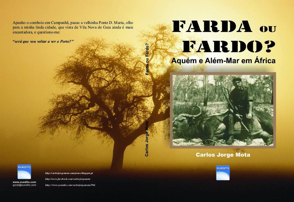 Livro: «FARDA OU FARDO? – Aquém e Além-Mar em África» autor: Carlos Jorge Marques de Almeida Mota Livro_10