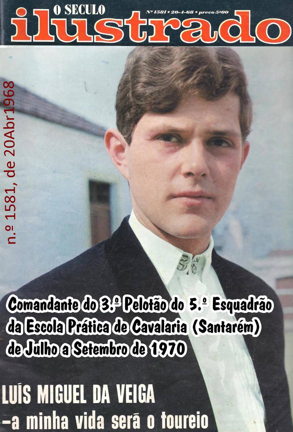 Aspirante Luís Miguel da Veiga - Comandante do 3.º Pelotão do 5.º Esquadrão - EPC - 17Set1970 Luys_m14