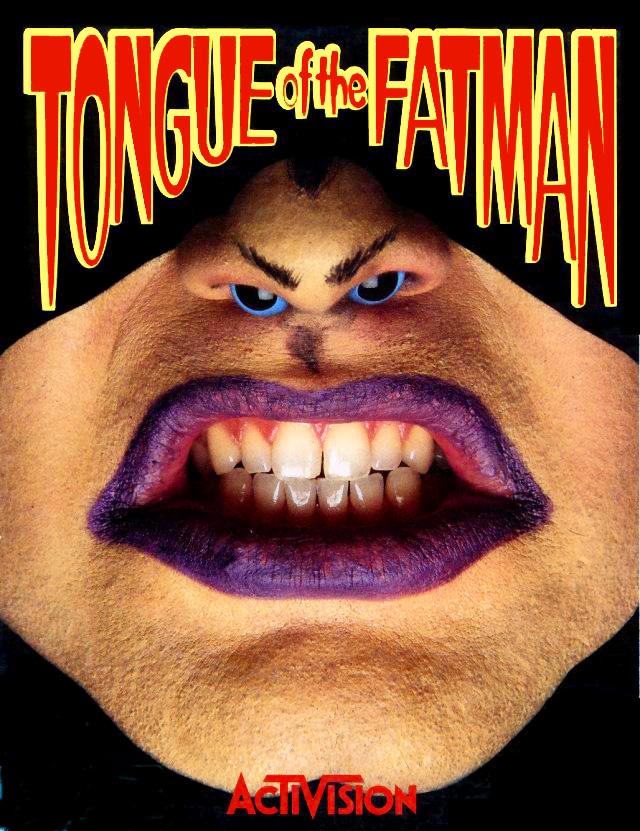Tongue of the Fatman Fatman10
