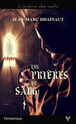 Jean-Marc DHAINAUT - Les prières de sang Cvt_le10