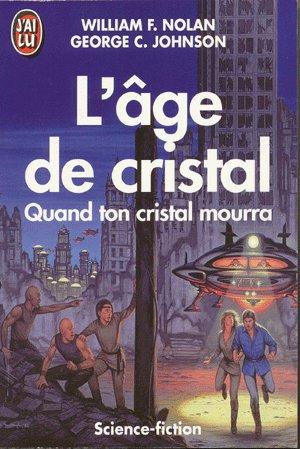 [Nolan, William F. et  Johnson, Georges C.] L'âge de cristal 61aehd10