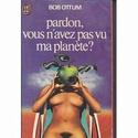 [Ottum Bob] Vous n'avez pas vu ma planète ?  Pardon10