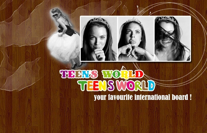 *.TEEN'S WORLD.*