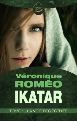 IKATAR (Tome 1) LA VOIE DES ESPRITS de Véronique Roméo  1405-i10