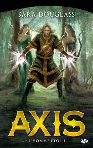AXIS (Tome 3) L'HOMME ÉTOILE de Sara Douglass 1408-a11