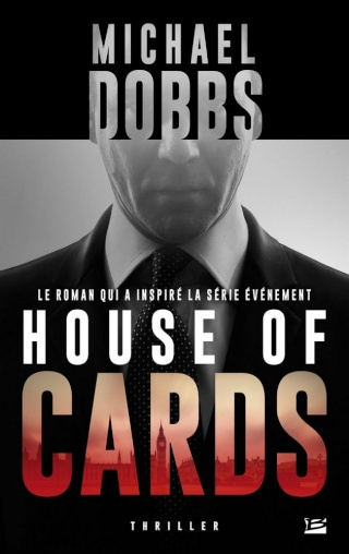 HOUSE OF CARDS (Tome 1) de Michael Dobbs 1408-h10