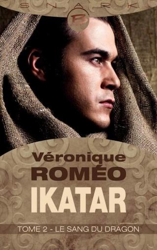 IKATAR (Tome 2) LE SANG DU DRAGON de Véronique Roméo 1408-i10