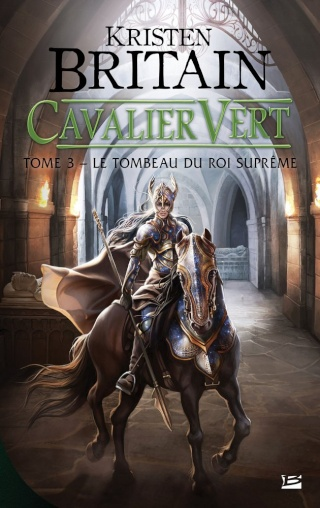 CAVALIER VERT (Tome 3) LE TOMBEAU DU ROI SUPRÊME de Kristen Britain 1409-c10