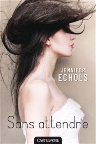 SANS ATTENDRE de Jennifer Echols 418duw10