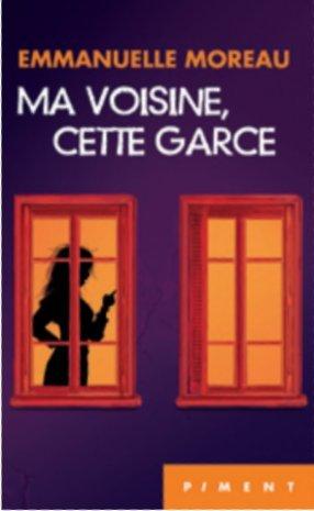 MA VOISINE, CETTE GARCE de Emmanuelle Moreau 41bzxp10