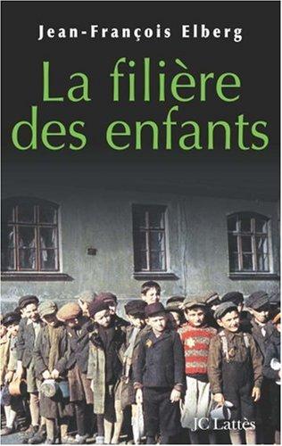 LA FILIÈRE DES ENFANTS de Jean-François Elberg 51zhnq10