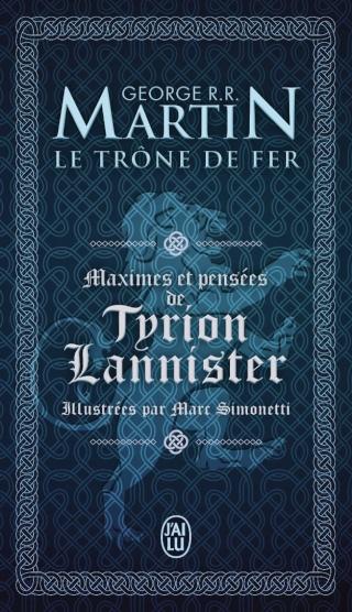 LE TRÔNE DE FER : MAXIMES ET PENSÉES DE TYRION LANNISTER de George R. R. Martin 71dhbi10