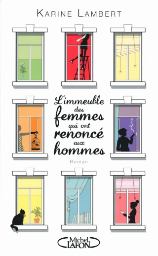 L'IMMEUBLE DES FEMMES QUI ONT RENONCÉ AUX HOMMES de Karine Lambert 81qoh210