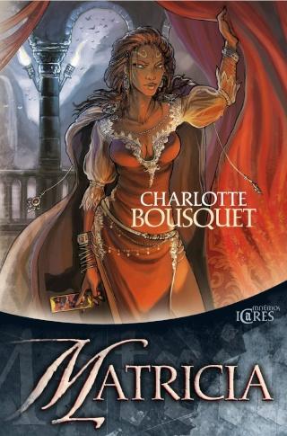L'ARCHIPEL DES NUMINÉES (Tome 3) MATRICIA de Charlotte Bousquet 912bv210