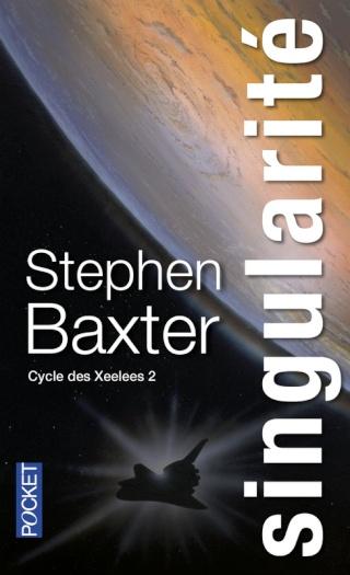 CYCLE DES XEELEES (Tome 2) SINGULARITÉ de Stephen Baxter 97822618