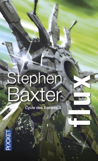 CYCLE DES XEELEES (Tome 3) FLUX de Stephen Baxter 97822619