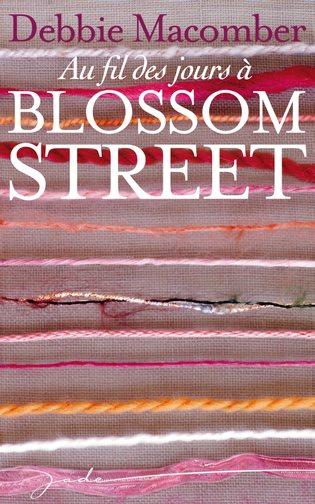 BLOSSOM STREET (Tome 2) AU FIL DES JOURS A BLOSSOM STREET de Debbie Macomber 97822810