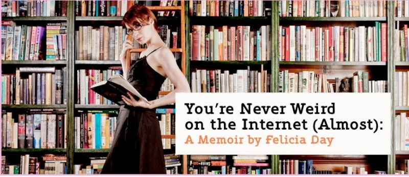 """Felicia Day sort prochainement un livre : """"You're Never Weird on the Internet (Almost)"""" Felici11"""