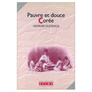 Pauvre et douce Corée - Geaorges ducrocq 51fc0010