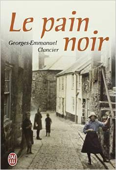 Août 2014- Le pain noir de Georges-Emmanuel CLANCIER- Critiques Lepain10