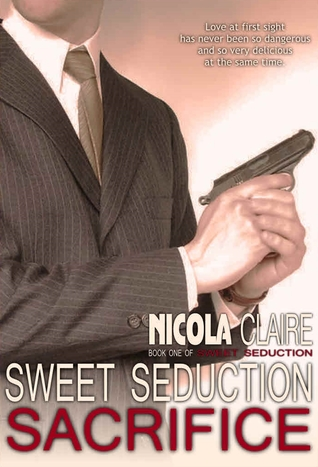 Sweet Seduction serie : Tome 1 Sacrifice de Nicola Claire 22738810