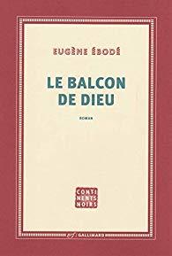 [Ebodé, Eugène] Le balcon de Dieu 418phk11