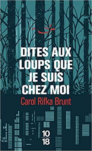 [Rifka Brunt, Carol] Dites aux loups que je suis chez moi 51cemb10